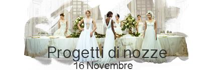 Progetti di Nozze, 16 Novembre 2014